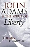 John Adams and the Spirit of Liberty