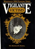 Vigilante Victims, Ruth E. Mather and Fred E. Boswell, 0962506915