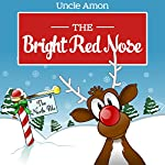 The Bright Red Nose | Uncle Amon