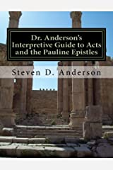 Dr. Anderson's Interpretive Guide to Acts and the Pauline Epistles: Acts-Philemon (Dr. Anderson's Interpretive Guide to the Bible) (Volume 7)