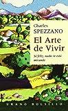 El Arte de Vivir, Charles Spezzano, 8479533056