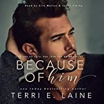 Because of Him | Terri E. Laine