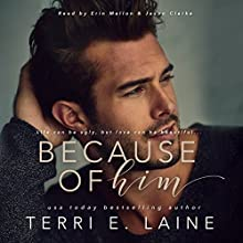 Because of Him Audiobook by Terri E. Laine Narrated by Jason Clarke, Erin Mallon