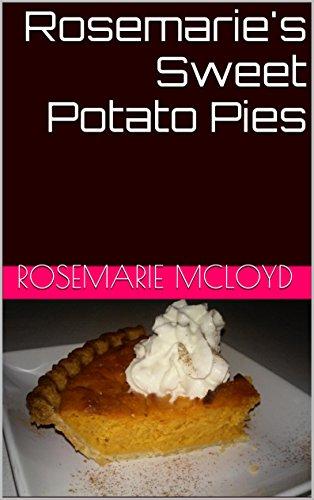 Rosemarie's Sweet Potato Pies: Rosemarie's Sweet Potato Pies