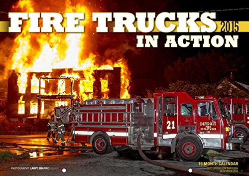 Fire Trucks in Action Calendar[CAL 2015-FIRE TRUCKS IN ACT][Calendar] (Act Calendar 2015)