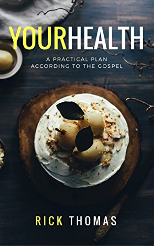 Your Health: A practical plan according to the Gospel