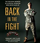 Back in the Fight: The Explosive Memoir of a Special Operator Who Never Gave Up | Joseph Kapacziewski,Charles W. Sasser
