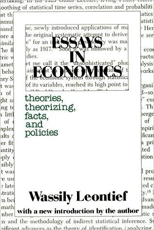 Essays In Economics Theories Theorizing Facts And Policies  Essays In Economics Theories Theorizing Facts And Policies