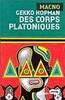 Des corps platoniques par Hopman