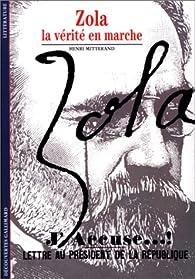 Zola : La vérité en marche par Henri Mitterand