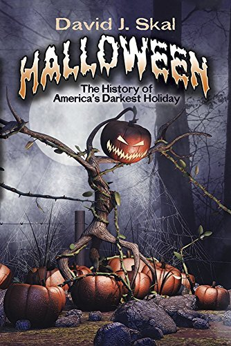 Halloween: The History of Americaa??s Darkest Holiday by David J. Skal -