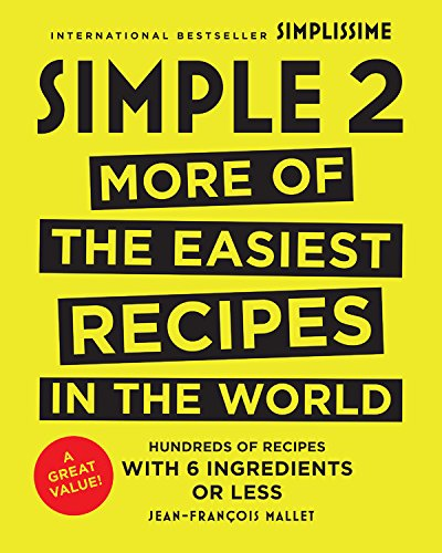 Simple 2: More of the Easiest Recipes in the World by Jean-Francois Mallet
