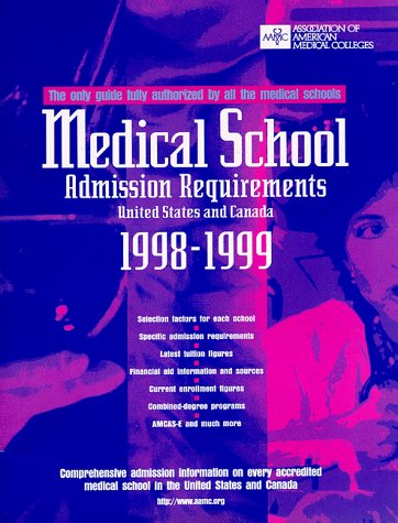 Medical School Admission Requirements 1998-1999: United States and Canada (Serial)