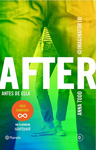 After. Antes de ella (Serie After 0) (Spanish Edition) by [Todd, Anna]