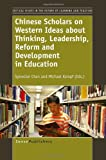 Chinese Scholars on Western Ideas about Thinking, Leadership, Reform and Development in Education, , 9462090084