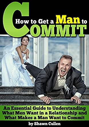 how to get a man to commit quickly