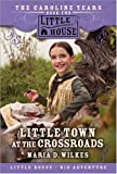 Little Town at the Crossroads, Maria D. Wilkes, 0061148229