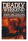 Deadly Weekend, John Dillmann, 0399135561