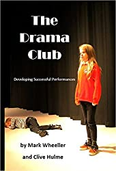 The Drama Club: Developing Successful Performances