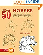 #6: Draw 50 Horses: The Step-by-Step Way to Draw Broncos, Arabians, Thoroughbreds, Dancers, Prancers, and Many More...