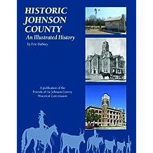 Historic Johnson County: An Illustrated History