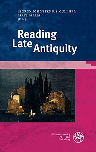 Reading Late Antiquity (Bibliothek Der Klassischen Altertumswissenschaften, Neue Folge, 2. Reihe)