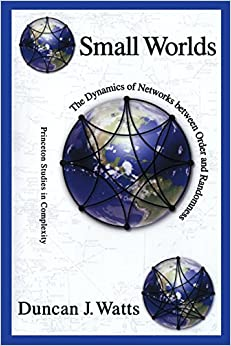 Small Worlds: The Dynamics of Networks between Order and Randomness (Princeton Studies in Complexity)
