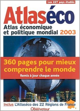 Livre gratuits en ligne Atlaséco : Atlas économique et politique mondial 2003 pdf, epub ebook