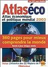 Atlaséco : Atlas économique et politique mondial 2003 par L`Obs