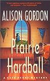 Prairie Hardball, Alison Gordon, 077103413X