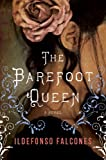 The Barefoot Queen, Ildefonso Falcones, 0804139482