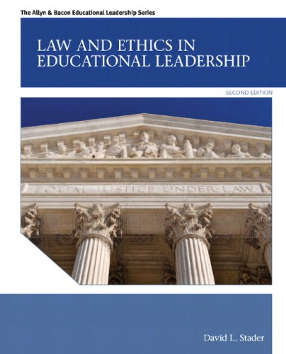 Law and Ethics in Educational Leadership Plus MyEdLeadershipLab with Pearson eText -- Access Card Package (2nd Edition) (Allyn & Bacon Educational Leadership)