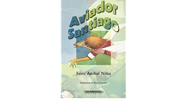 Aviador Santiago (Literatura Juvenil) (Literatura Juvenil ...