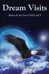 Dream Visits (Stories for the Inner Child) (Volume 3)