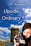 The Upside of Ordinary, Susan Lubner, 0823424170