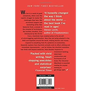 The Checklist Manifesto: How to Get Things Right. Atul Gawande Paperback – 1 Jan. 2011