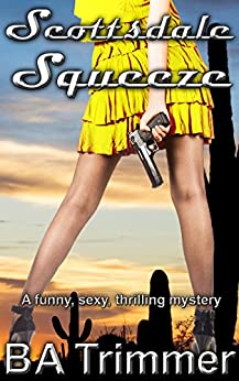 Scottsdale Squeeze romantic thrilling Mysteries ebook product image