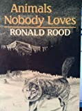 img - for Animals Nobody Loves by Ronald N. Rood (1987-11-01) book / textbook / text book