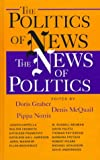 The Politics of News : The News of Politics, , 1568024134