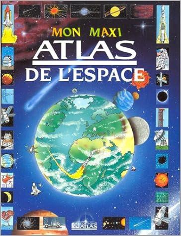 Google book downloader pdf Mon maxi atlas de l'espace RTF