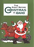 The Night Before Christmas in Idaho, Sue Carabine and Jennifer Adams, 1586854518