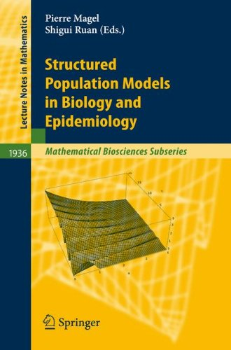 Structured Population Models in Biology and Epidemiology (Lecture Notes in Mathematics)