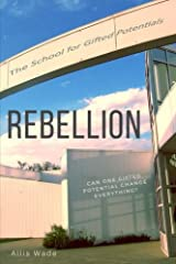 Rebellion (The School for Gifted Potentials) (Volume 3) Paperback