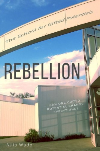 Rebellion (The School for Gifted Potentials) (Volume 3)