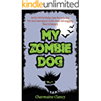 My Zombie Dog (Zane and Kev versus Everything Book 1)