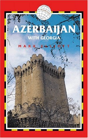 Azerbaijan With Georgia Paperback – August, 1999 Mark Elliott Trail Blazer Pubns 187375633X mon0001638729