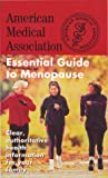 The American Medical Association Essential Guide to Menopause, AMA Staff, 0743403584