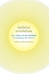 Faithful Revolution: How Voice of the Faithful Is Changing the Church