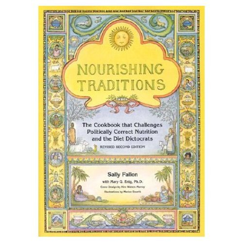 Nourishing Traditions by Sally Fallon, Pat Connolly, Mary G. Enig