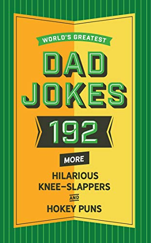 World's Greatest Dad Jokes (Vol. 2): 160 More Hilarious Knee Slappers and Hokey Puns (2)